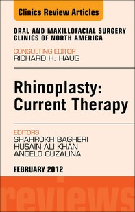 Rhinoplasty: Current Therapy, An Issue of Oral and Maxillofacial Surgery Clinics - E-Book - Librerie.coop