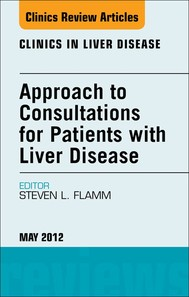 Approach to Consultations for Patients with Liver Disease,  An Issue of Clinics in Liver Disease - E-Book - copertina