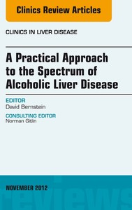 A Practical Approach to the Spectrum of Alcoholic Liver Disease, An Issue of Clinics in Liver Disease - E-Book - copertina
