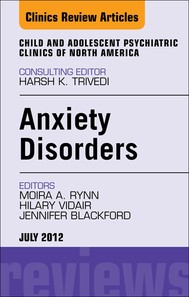 Anxiety Disorders, An Issue of Child and Adolescent Psychiatric Clinics of North America - copertina