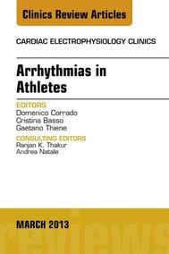 Arrhythmias in Athletes, An Issue of Cardiac Electrophysiology Clinics, E-Book - copertina