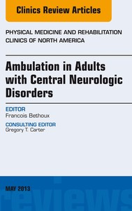 Ambulation in Adults with Central Neurologic Disorders, An Issue of Physical Medicine and Rehabilitation Clinics - copertina