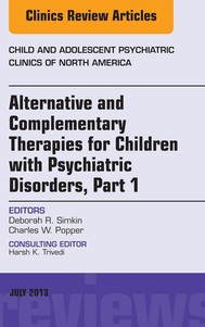 Alternative and Complementary Therapies for Children with Psychiatric Disorders, An Issue of Child and Adolescent Psychiatric Clinics of North America, - copertina