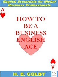 How to Be a Business English Ace - Librerie.coop