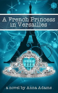 A French Princess in Versailles - Librerie.coop
