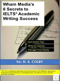 Wham Media's 6 Secrets to IELTS Academic Writing Success - Librerie.coop