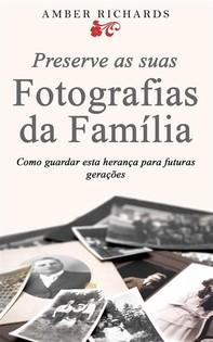 Preserve As Suas Fotografias Da Família - Como Guardar Esta Herança Para Futuras Gerações - Librerie.coop