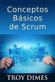 Conceptos Básicos De Scrum: Desarrollo De Software Agile Y Manejo De Proyectos Agile - copertina