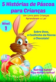 5 Histórias De Páscoa Para Crianças - Um Livro Para Crianças Aprenderem A Ler - copertina