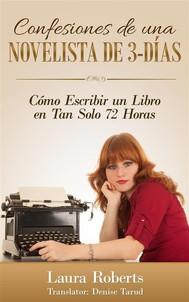 Confesiones De Una Novelista De 3-Días: Cómo Escribir Un Libro En Tan Solo 72 Horas - copertina