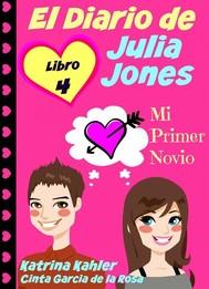 El Diario De Julia Jones - Libro 4 - Mi Primer Novio - copertina