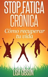 Stop Fatiga Crónica: Cómo Recuperar Tu Vida - Librerie.coop