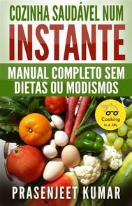 Cozinha Saudável Num Instante: Manual Completo Sem Dietas Ou Modismos - copertina