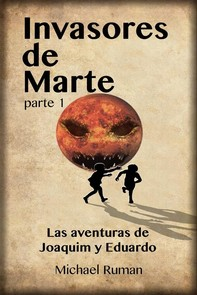 Invasores De Marte - Las Aventuras De Joaquim Y Eduardo - Librerie.coop