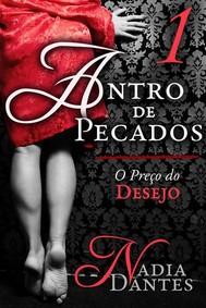 Antro De Pecados #1: O Preço Do Desejo - copertina