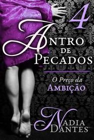 Antro De Pecados #4: O Preço Da Ambição - copertina