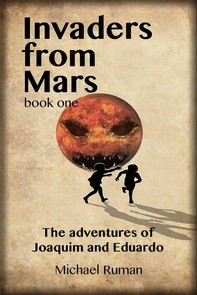 Invaders From Mars: The Adventures Of Joaquim And Eduardo - Librerie.coop
