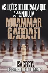 As Lições De Liderança Que Aprendi Com Muammar Gaddafi - Librerie.coop