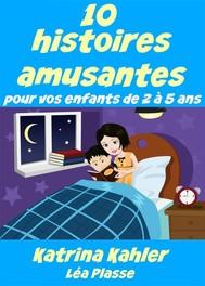 10 Histoires Amusantes Pour Vos Enfants De 2 À 5 Ans - copertina