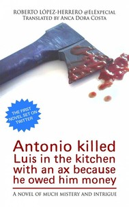 Antonio Killed Luis In The Kitchen With An Ax Because He Owed Him Money - copertina