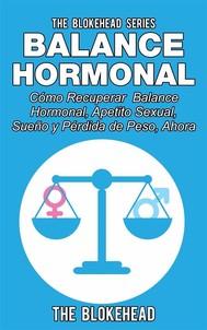 Balance Hormonal/ Cómo Recuperar  Balance Hormonal, Apetito Sexual,  Sueño Y Pérdida De Peso, Ahora - copertina