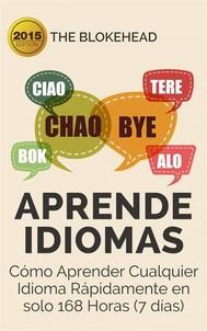 Aprende  Idiomas/ Cómo Aprender Cualquier Idioma Rápidamente En Solo 168 Horas (7 Días) - copertina