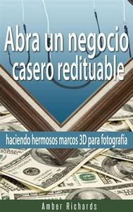 Abra Un Negocio Casero Redituable Haciendo Hermosos Marcos 3D Para Fotografía - copertina