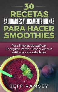 30 Recetas Saludables Y Locamente Buenas Para Hacer Smoothies - copertina