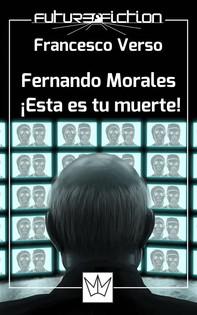 Fernando Morales: ¡esta Es Tu Muerte! - Librerie.coop