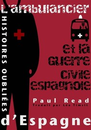 Histoires Oubliées D'Espagne : L'Ambulancier Et La Guerre Civile Espagnole - copertina