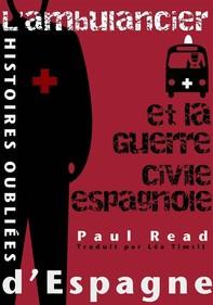 Histoires Oubliées D'Espagne : L'Ambulancier Et La Guerre Civile Espagnole - Librerie.coop
