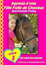 Agenda D'une Fille Folle De Chevaux Mon Premier Poney Livre 1 - copertina