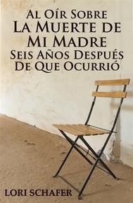 Al Oír Sobre La Muerte De Mi Madre Seis Años Después De Que Ocurrió - copertina