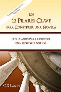 Los 12 Pilares Clave Para Construir Una Novela - Librerie.coop