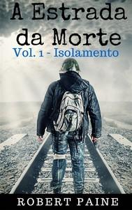 A Estrada Da Morte: Vol. 1 - Isolamento - copertina
