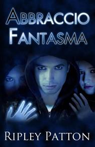 Abbraccio Fantasma (Le Cronache Della Pss, Volume 2) - copertina