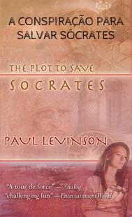 A Conspiração Para Salvar Sócrates - copertina