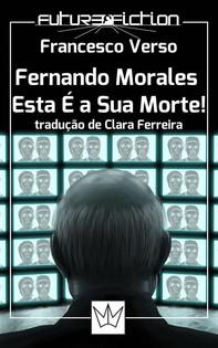 Fernando Morales, Esta É A Sua Morte! - Librerie.coop