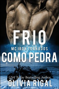 Frio Como Pedra (Iron Tornadoes #1) - Librerie.coop