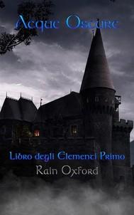 Acque Oscure - Libro Degli Elementi Primo - copertina
