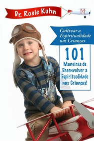 101 Maneiras De Desenvolver A Espiritualidade Das Nossas Crianças - copertina
