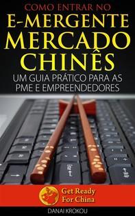 Como Entrar No E-Mergente Mercado Chinês - Um Guia Prático Para As Pme E Empreendedores - Librerie.coop