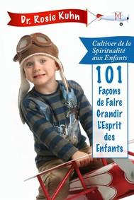 101 Façons De Faire Grandir L'esprit De Nos Enfants - copertina