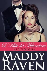 L'alibi Del Miliardario: Lo Scandalo - Librerie.coop