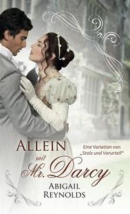 """Allein Mit Mr. Darcy: Eine Variation Von """"Stolz Und Vorurteil"""" - copertina"""