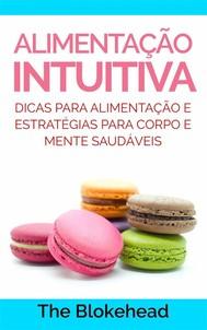 Alimentação Intuitiva: Dicas Para Alimentação E Estratégias Para Corpo E Mente Saudáveis - copertina
