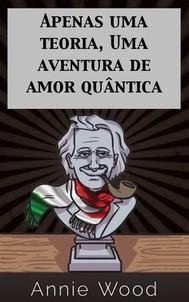 Apenas Uma Teoria, Uma Aventura De Amor Quântica - copertina