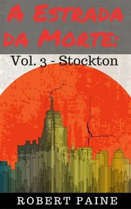 A Estrada Da Morte: Vol. 3 - Stockton - copertina