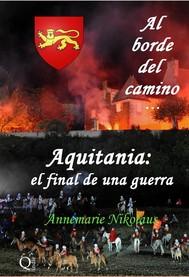 Al Borde Del Camino... Aquitania: El Final De Una Guerra - copertina