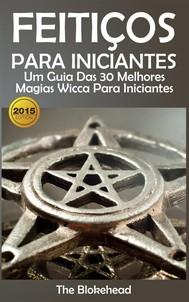 Feitiços Para Iniciantes: Um Guia Das 30 Melhores Magias Wicca Para Iniciantes - copertina